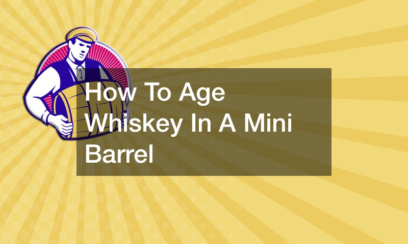 How To Age Whiskey In A Mini Barrel