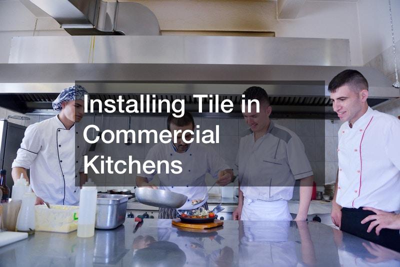 Installing Tile in Commercial Kitchens
