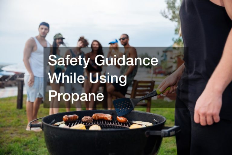Safety Guidance While Using Propane
