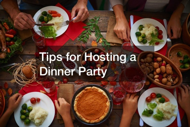 Tips for Hosting a Dinner Party